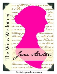 Jane Austen Quotes | Flourish | alishagratehouse.com