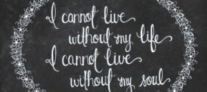 I cannot live without my life banner