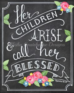 Her Children Arise & Call Her Blessed
