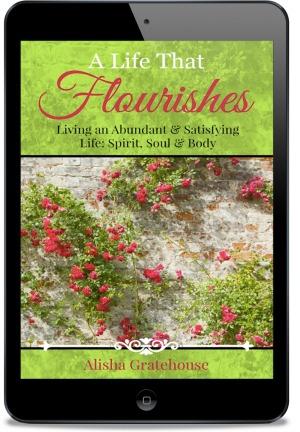 A Life That Flourishes eBook | Flourish | alishagratehouse.com