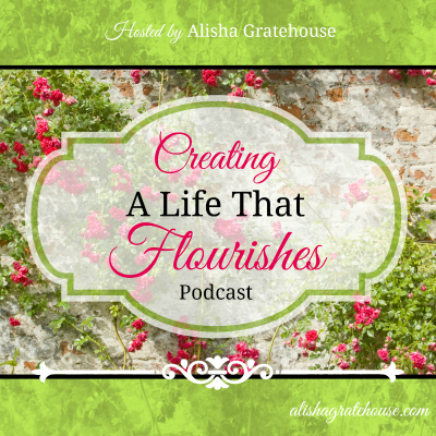 Creating a Life That Flourishes Podcast