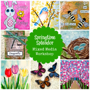 Springtime Splendor Mixed Media Workshop – SALE!