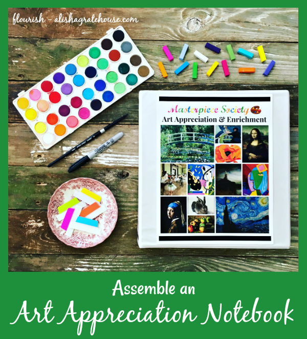 Assemble an Art Appreciation Notebook | Flourish | alishagratehouse.com