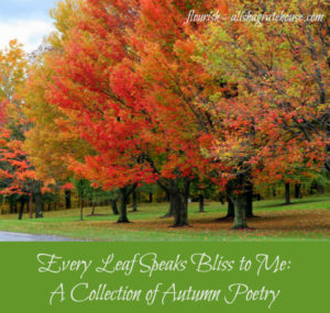 Every Leaf Speaks Bliss to Me: A Collection of Autumn Poetry