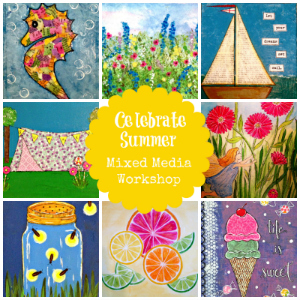 Celebrate Summer: Mixed Media Workshop (How to Have Your Summer and Homeschool too)